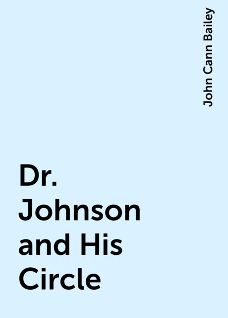 Dr. Johnson and His Circle, John Cann Bailey