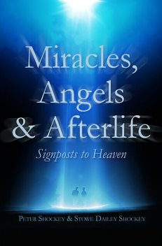 Miracles, Angels & Afterlife, Stowe Dailey Shockey, Peter Shockey