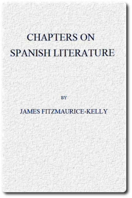 Chapters on Spanish Literature, James Fitzmaurice-Kelly