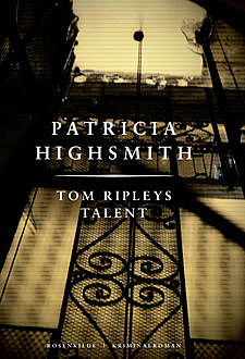 Tom Ripleys talent. En Patricia Highsmith krimi, Patricia Highsmith