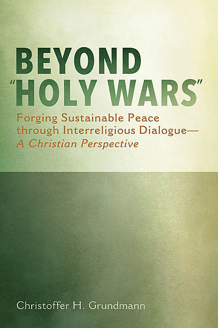 "Beyond ""Holy Wars"", Christoffer H. Grundmann"