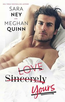 Love Sincerely Yours, Quinn, ney, Sara, Meghan