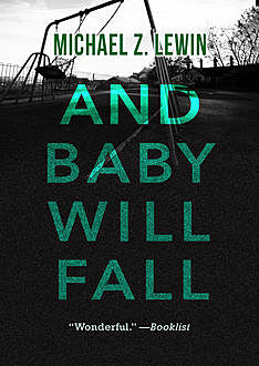 And Baby Will Fall, Michael Z. Lewin