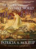 Wonders of the Invisible World, Patricia A. McKillip