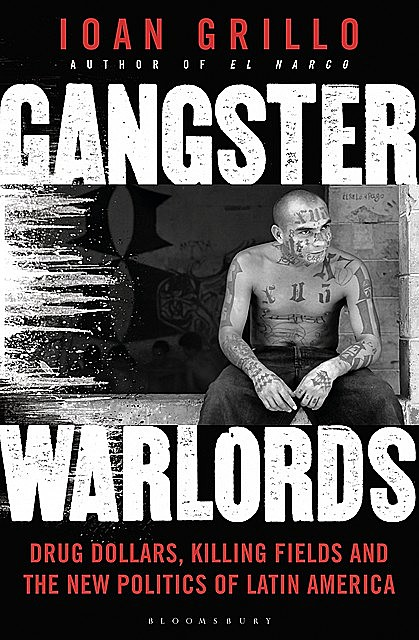 Gangster Warlords, Ioan Grillo
