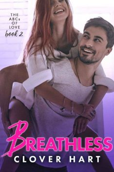 Breathless (The ABCs of Love Book 2), Clover Hart