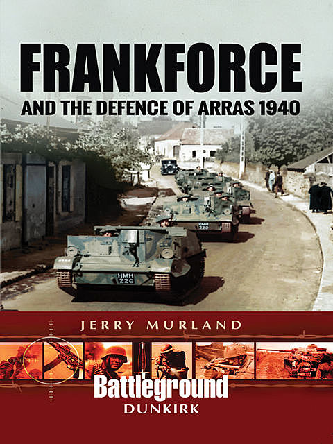 Frankforce and the Defence of Arras 1940, Jerry Murland