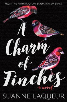 A Charm of Finches, Suanne Laqueur