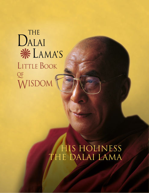 The Dalai Lama's Little Book of Wisdom, His Holiness the Dalai Lama