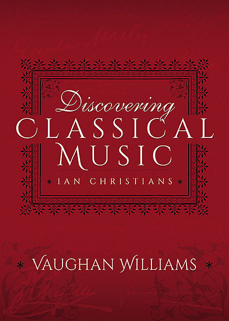Discovering Classical Music: Vaughan Williams, Ian Christians, Sir Charles Groves CBE