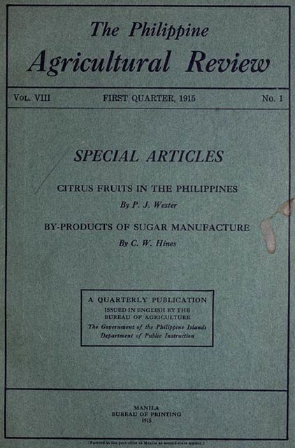 The Philippine Agricultural Review / Vol. VIII, First Quarter, 1915 No. 1, Various