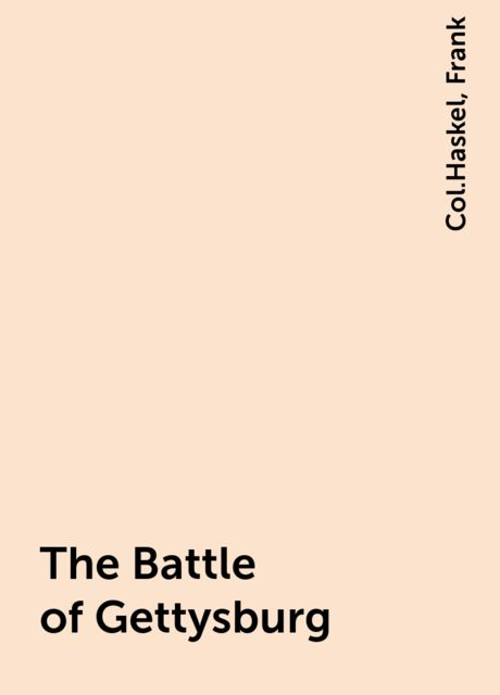 The Battle of Gettysburg, Frank, Col.Haskel