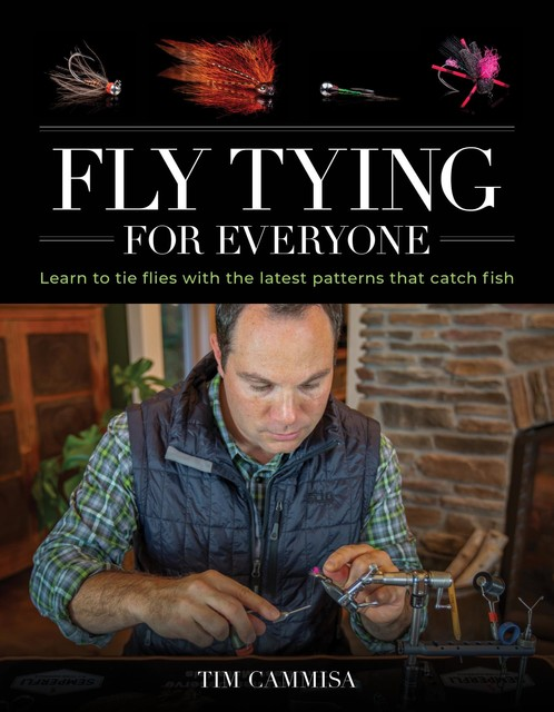 Fly Tying for Everyone, Tim Cammisa