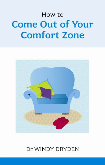 How to Come out of your Comfort Zone, Windy Dryden