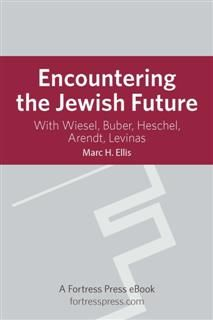 Encountering the Jewish Future, Marc H.Ellis