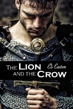 The Lion and the Crow, Eli Easton