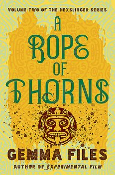 A Rope of Thorns, Gemma Files