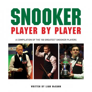 Snooker Player by Player, Liam McCann