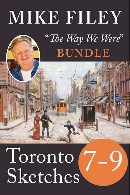 Mike Filey's Toronto Sketches, Books 7–9, Mike Filey