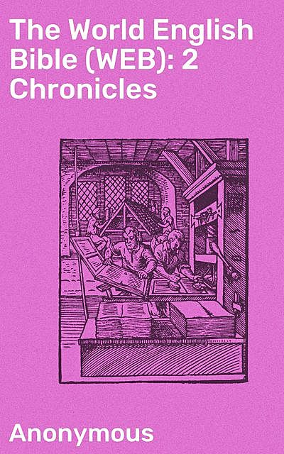 The World English Bible (WEB): 2 Chronicles,