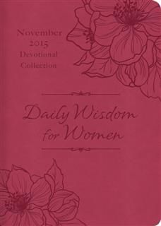 Daily Wisdom for Women 2015 Devotional Collection – November, Compiled by Barbour Staff