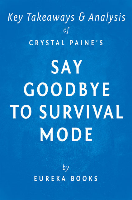 Say Goodbye to Survival Mode by Crystal Paine | Key Takeaways & Analysis, Eureka Books