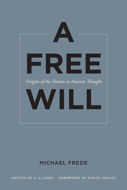 A Free Will, Michael Frede