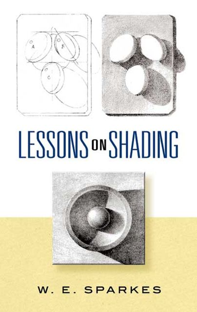 Lessons on Shading, W.E.Sparkes