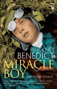 Miracle Boy and Other Stories, Pinckney Benedict