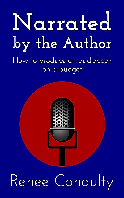 Narrated by the Author, Renee Conoulty