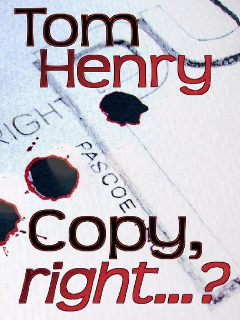 Copy, Right?, Tom Henry