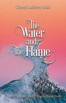 The Water and The Flame, Cheryl Eckl