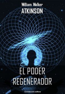 El poder regenerator, William Walker Atkinson