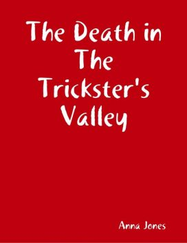 The Death in The Trickster's Valley, Anna Newell Jones