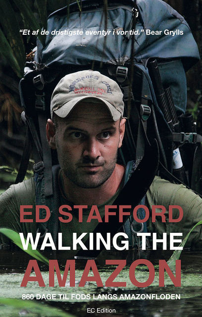 Walking the Amazon, Ed Stafford