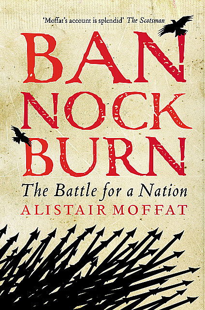 Bannockburn, Alistair Moffat