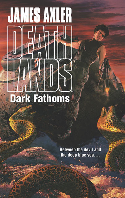 Dark Fathoms, James Axler
