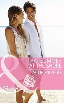 That Summer at the Shore, Callie Endicott
