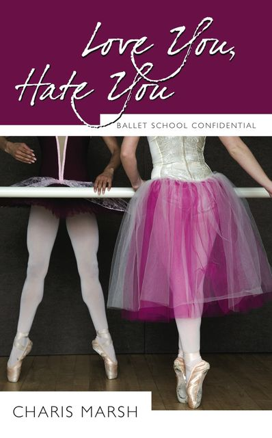 Ballet School Confidential: The Complete 3-Book Bundle, Charis Marsh