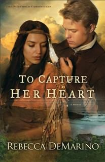 To Capture Her Heart (The Southold Chronicles Book #2), Rebecca DeMarino