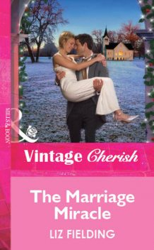 The Marriage Miracle, Liz Fielding