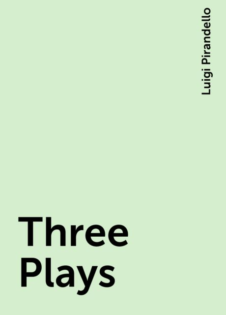 Three Plays, Luigi Pirandello