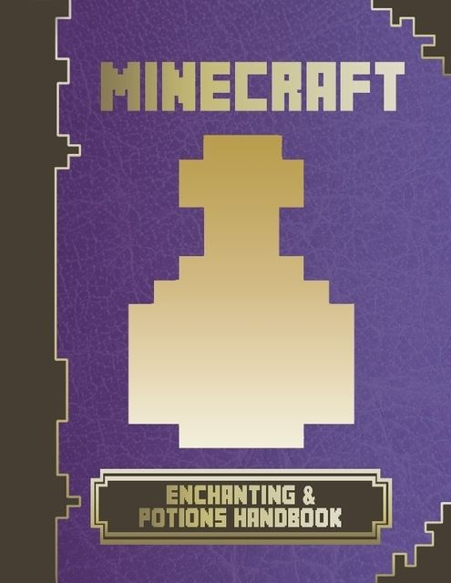 Minecraft Enchanting & Potions Handbook, Minecraft Game Guides