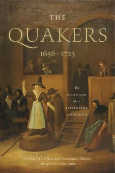 The Quakers, 1656–1723, Richard Allen, Rosemary Moore
