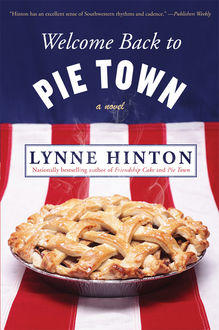 Welcome Back to Pie Town, Lynne Hinton