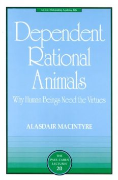 Dependent Rational Animals, Alasdair MacIntyre