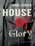 House of Glory, Ebbe Larsen