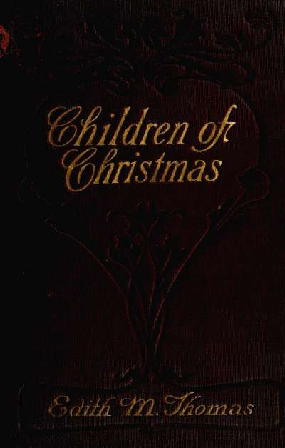Children of Christmas, and Others, Edith Thomas