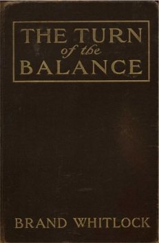 The Turn of the Balance, Brand Whitlock