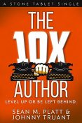 The 10X Author, Johnny Truant, Sean Platt